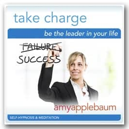 Take Charge: Be the Leader in Your Life