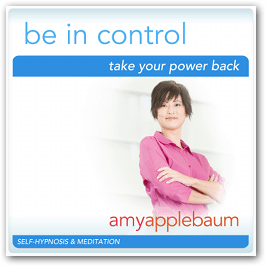 Be In Control: Take Your Power Back