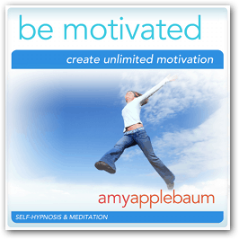 Be Motivated: Create Unlimited Motivation